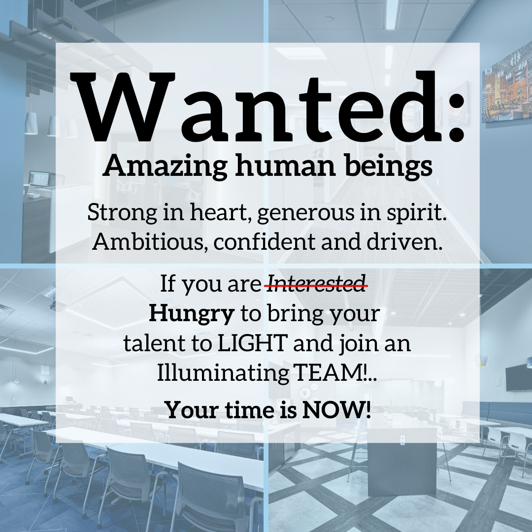 Wanted: amazing human beings. If you are hungry to bring your talent to light, your time is now!